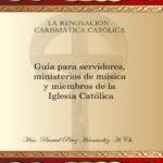 Libro: Guía para servidores, ministerios de música, y miembros de la Iglesia Católica